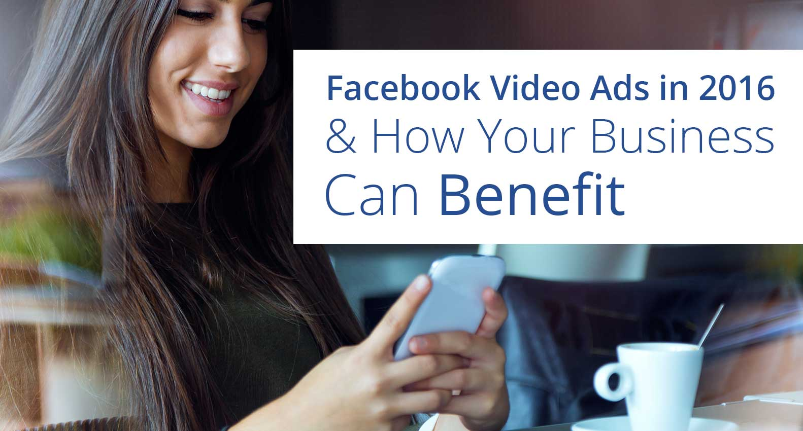 Benefit of Facebook Video Ads