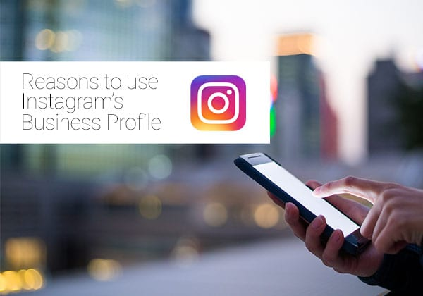 Reasons to Use Instagram's Business Profile